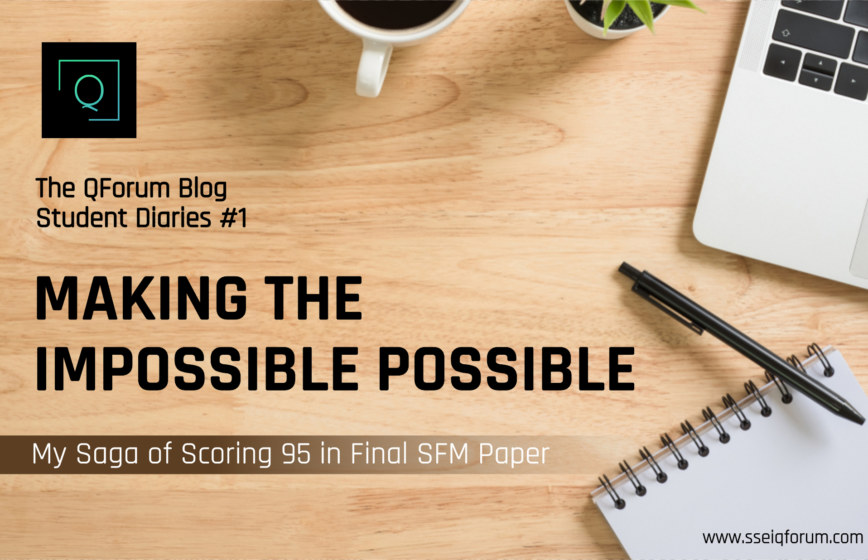 Making the Impossible Possible: My Saga of Scoring 95 in Final SFM Paper