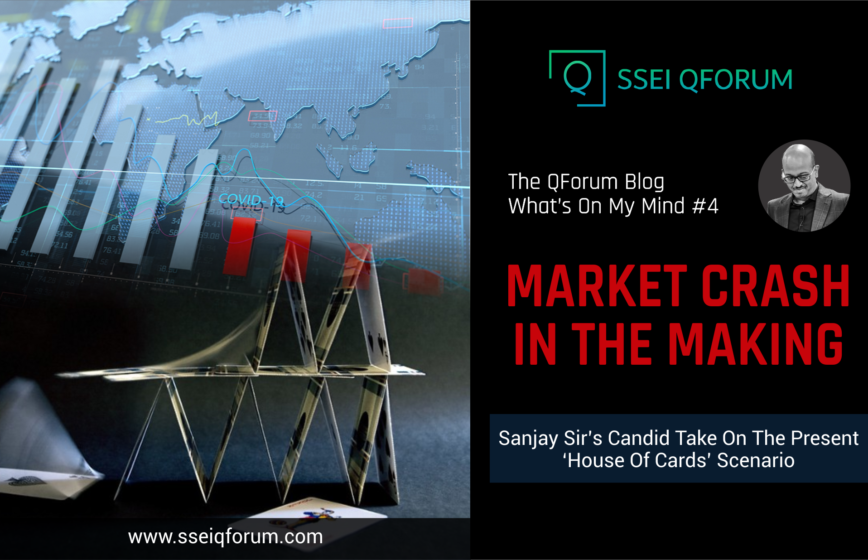 MARKET CRASH IN THE MAKING : Sanjay Sir's Candid Take On The Present 'House Of Cards' Scenario