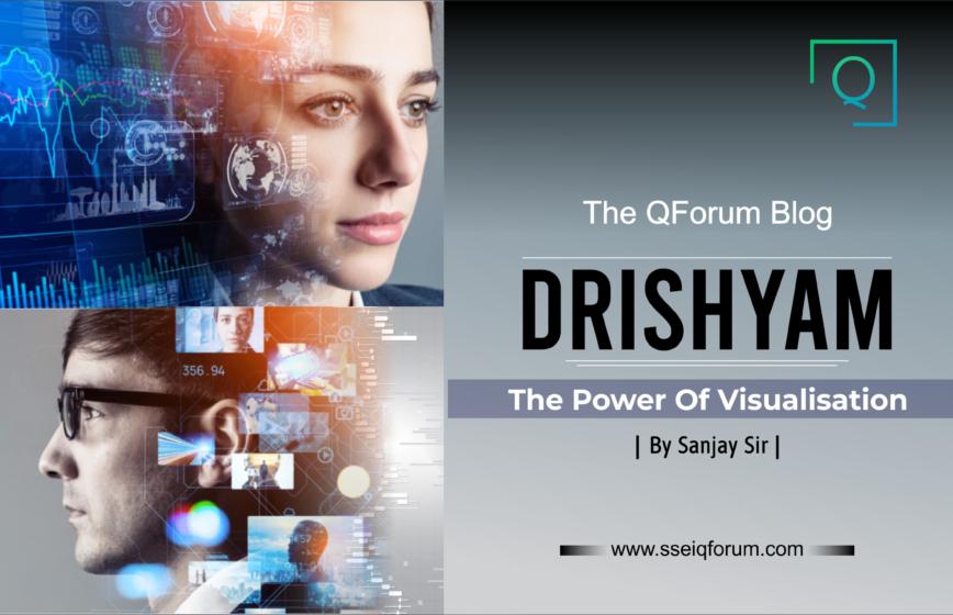 DRISHYAM : The Power Of Visualisation