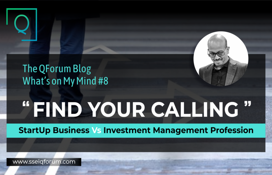 FIND YOUR CALLING: StartUp Business Vs Investment Management Profession