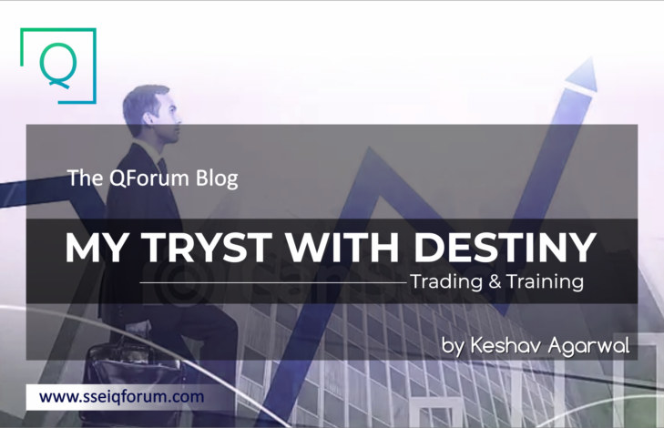 MY TRYST WITH DESTINY: TRADING & TRAINING.