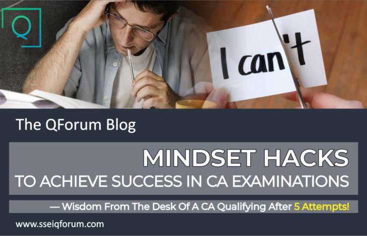 MINDSET HACKS TO ACHIEVE SUCCESS IN CA EXAMINATIONS